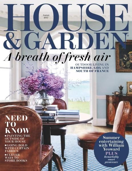House & Garden UK — August 2017