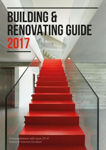 Homes & Interiors Scotland — Building & Renovating Guide 2017