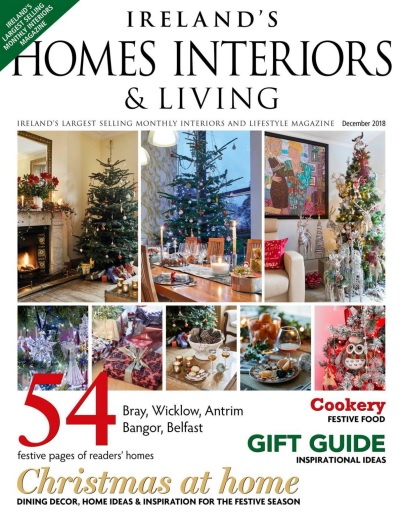 Ireland's Homes Interiors & Living – December 2018
