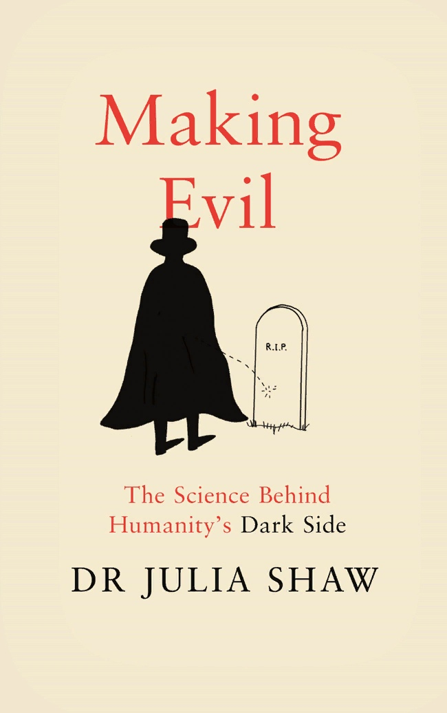 Julia Shaw — Making Evil