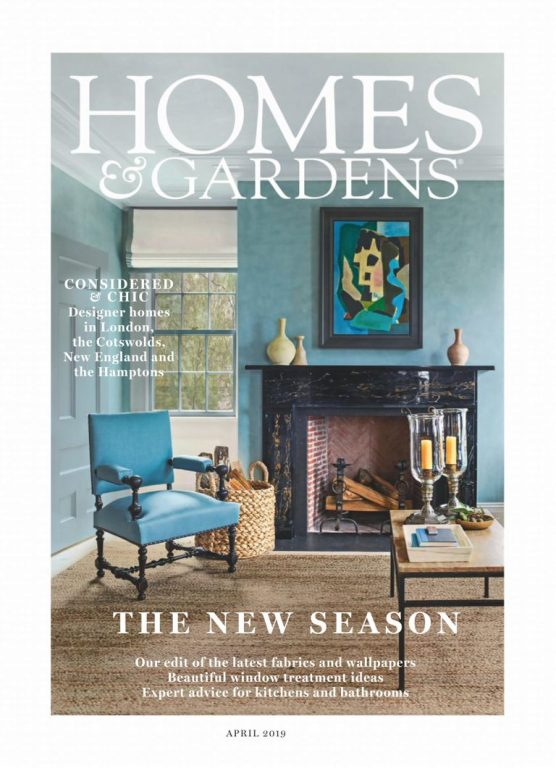 Homes & Gardens UK – April 2019