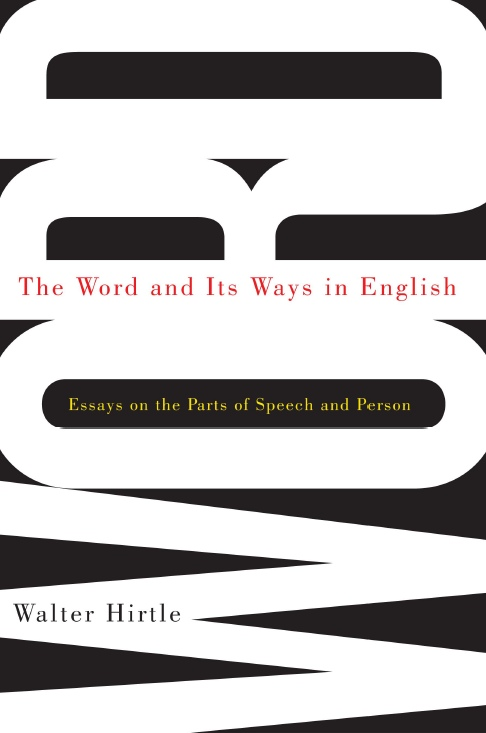Walter Hirtle — The Word And Its Ways In English