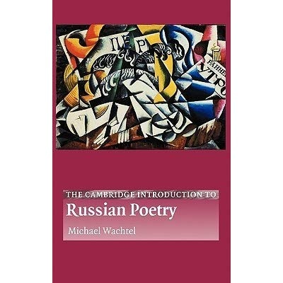 Michael Wachtel – The Cambridge Introduction To Russian Poetry
