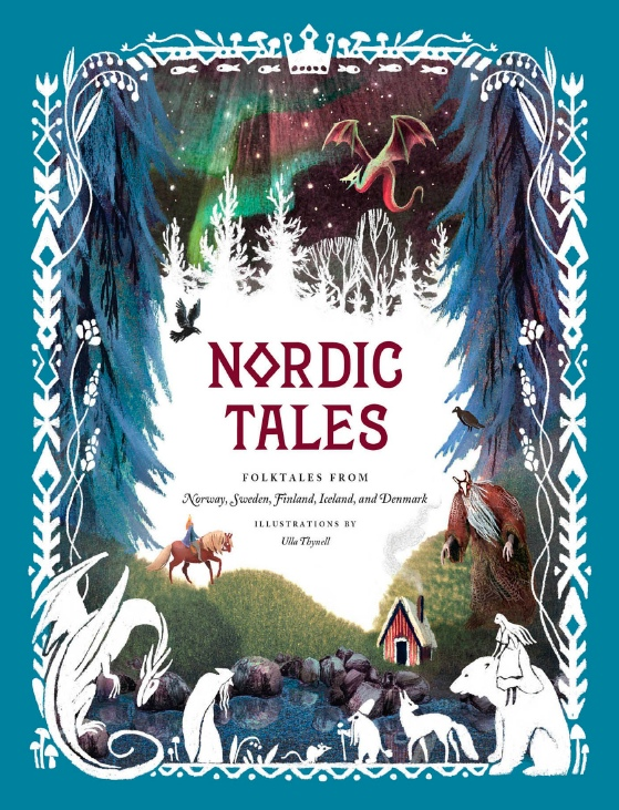 Nordic Tales – Folktales From Norway, Sweden, Finland, Iceland, And Denmark