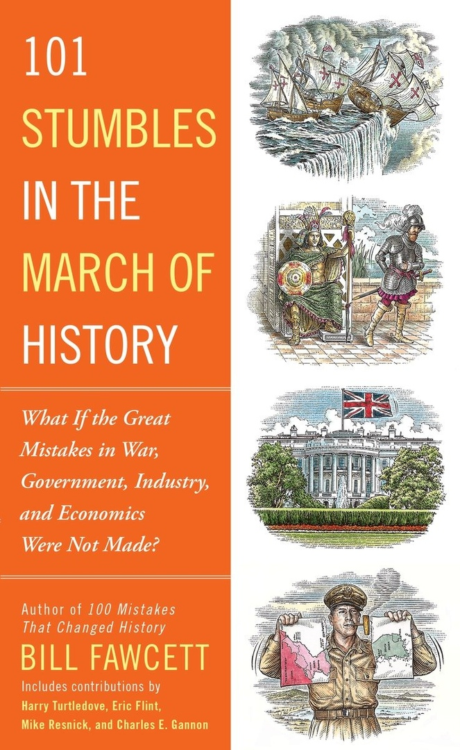 Bill Fawcett – 101 Stumbles In The March Of History