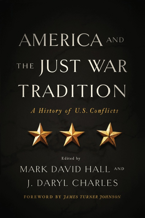Mark David Hall – America And The Just War Tradition