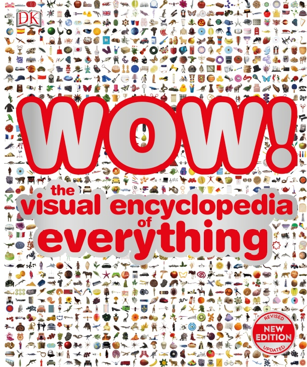 DK — WOW! The Visual Encyclopedia Of Everything