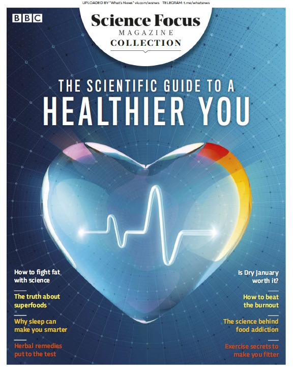 BBC Science Focus – The Scientific Guide To A Healthier You – 2019