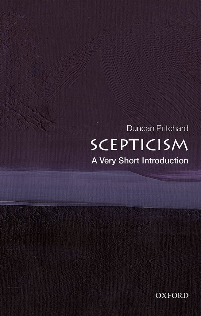 Duncan Pritchard – Scepticism – A Very Short Introduction