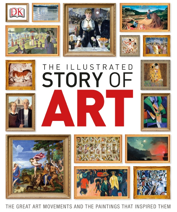 DK — The Illustrated Story Of Art