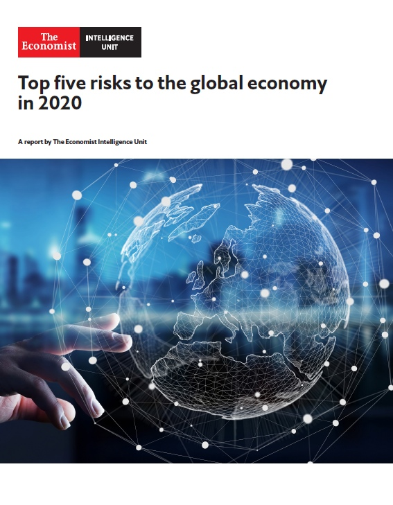 The Economist IU — Top Five Risks To The Global Economy In 2020