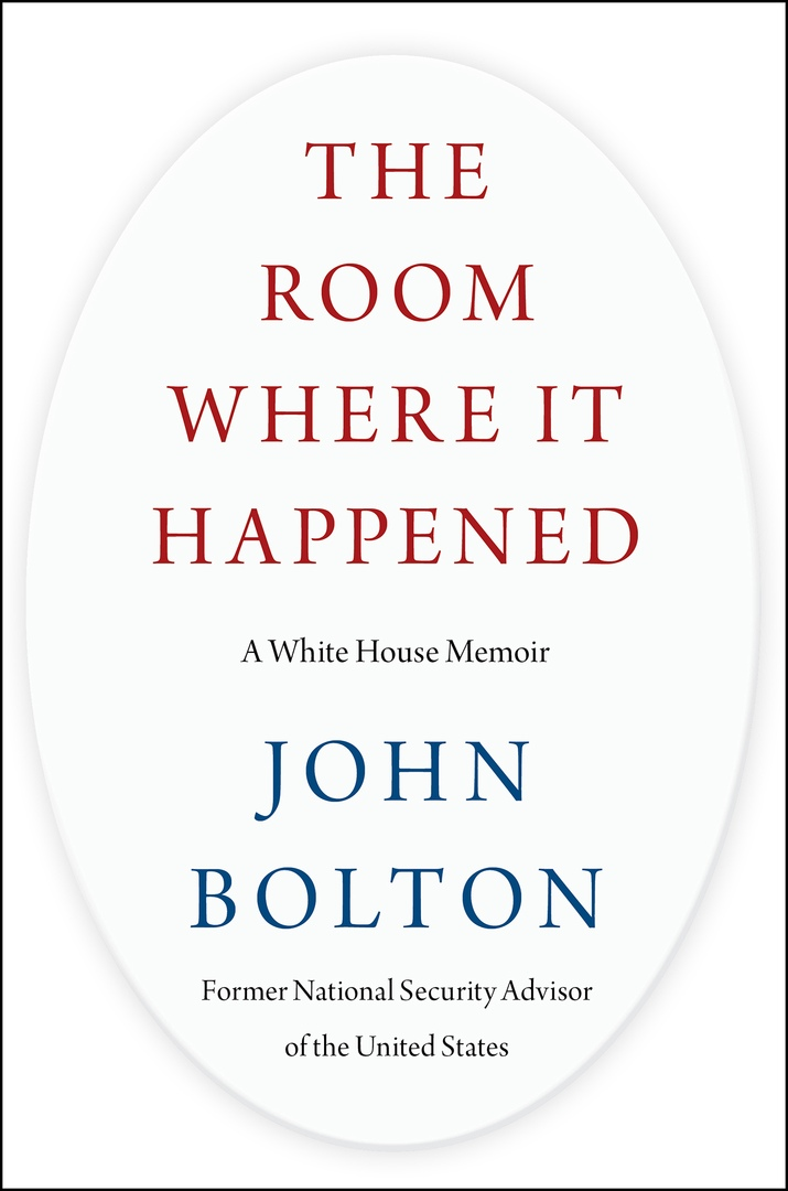 John Bolton — The Room Where It Happened