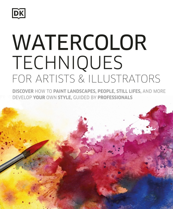 DK – Watercolor Techniques For Artists And Illustrators