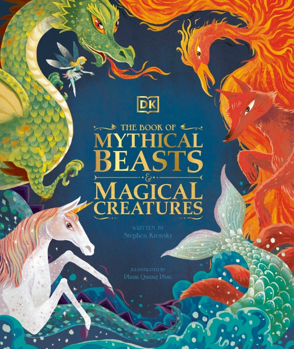 DK – The Book Of Mythical Beasts And Magical Creatures